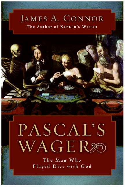 the god wager in the philosophy of blaise pascal